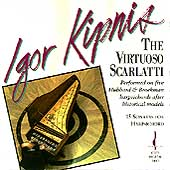 The Virtuoso Scarlatti / Igor Kipnis