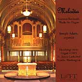 Melodia - German Romantic Works for Organ / Joseph Adam