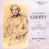Chopin: The Complete Nocturnes, etc / Keiko Toyama