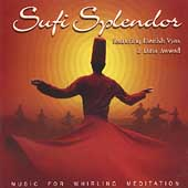 Sufi Splendor: Sufi Splendor: Music for Whirling Meditation