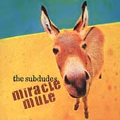 The Subdudes: Miracle Mule