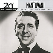 Mantovani: 20th Century Masters - The Millennium Collection: The Best of Mantovani