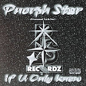 Pnorph Star: If You Only Knew