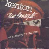 Stan Kenton: New Concepts of Artistry in Rhythm