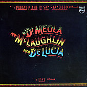 John McLaughlin/Al Di Meola/Paco de Lucía: Friday Night in San Francisco [PA]