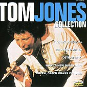Tom Jones: The  Collection [Universal]