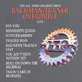 Bachman-Turner Overdrive: Greatest Hits Live [Capitol]
