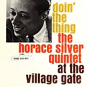 Horace Silver Quintet: Doin' the Thing (At the Village Gate)