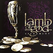 Lamb of God: Sacrament [Edited]
