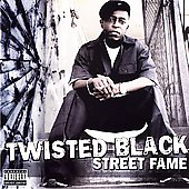 Twisted Black: Street Fame [PA]