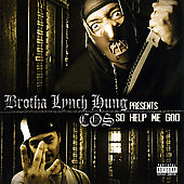 Brotha Lynch Hung: So Help Me God [PA]