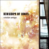 Cristian Amigo: Kingdom of Jones
