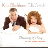 Klea Blackhurst: Dreaming of a Song: The Music of Hoagy Carmichael *