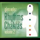 Glen Velez: Rhythms of the Chakras, Vol. 2 *