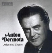 Anton Dermota sings Arias and Scenes from Operas