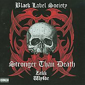 Black Label Society: Stronger Than Death [PA]