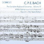 C. P. E. Bach: Complete Keyboard Concertos Vol 17 / Mikl&oacute;s Sp&aacute;nyi, et al