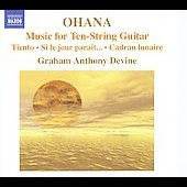 Ohana: Music for Ten-String Guitar / Graham Anthony Devine