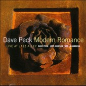 Dave Peck: Modern Romance: Live at Jazz Alley