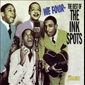 The Ink Spots: We Four: The Best of the Ink Spots