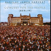 Barclay James Harvest: Berlin: A Concert for the People [Digipak]