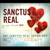 Sanctus Real: Pieces of Our Past: The Sanctus Real Anthology [Box]