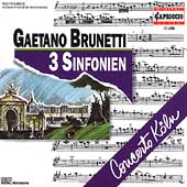 Brunetti: 3 Sinfonien / Concerto K&#246;ln