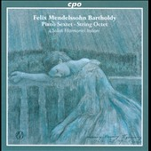 Felix Mendelssohn Bartholdy: Piano Sextet; String Octet