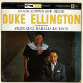 Duke Ellington & His Orchestra/Duke Ellington/Mahalia Jackson: Black, Brown and Beige