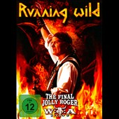 Running Wild: The  Final Jolly Roger: Wacken 2009 [Digipak]