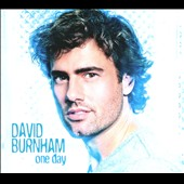 David Burnham (Vocals): One Day [Digipak]
