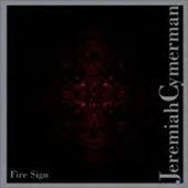Jeremiah Cymerman: Fire Sign *