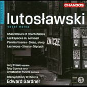 Lutowslawski: Vocal Works / Lucy Crowe, soprano; Gardner, BBC SO
