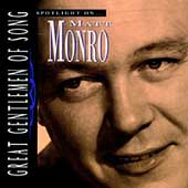 Matt Monro: Spotlight on Matt Monro [Great Gentlemen of Song]