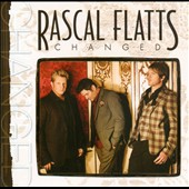 Rascal Flatts: Changed [Deluxe Edition] *