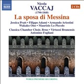 Nicola Vaccaj: La sposa di Messina / Jessica Pratt, Filippo Adami, Armando Ariostini