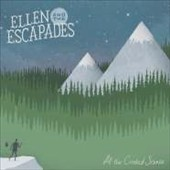 Ellen & the Escapades: All the Crooked Scenes