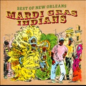 Various Artists: Best of New Orleans Mardi Gras Indians