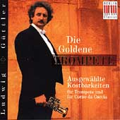 Die Goldene Trompete / Ludwig G&#252;ttler, Virtuosi Saxoniae