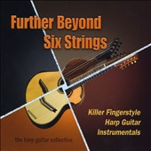 The Harp Guitar Collective: Further Beyond Six Strings