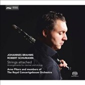 Strings Attached - Brahms: Sonatas Opp. 120 nos 1 & 2; Schumann: Fantasiestucke, Op. 73 / Arno Piters: clarinet