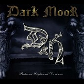 Dark Moor: Between the Light & Darkness [Digipak]