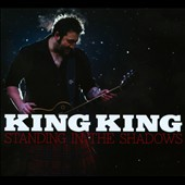 King King: Standing in the Shadows [Digipak]