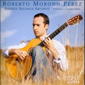 Andres Segovia Archive: Spanish Composers / Roberto Moronn P&eacute;rez: guitar