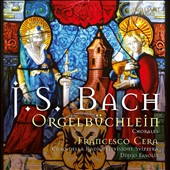 Bach: Orgelbuchlein and Chorals / Francesco Cera, harpsichord