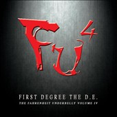 First Degree the D.E.: FU4: The Fahrenheit Underbelly, Vol. IV [PA]