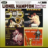 Lionel Hampton: Three Classic Albums Plus (Hamp's Big Band/Lionel Plays Drums, Vibes, Piano/Lionel Hampton With the Just Jazz All Stars)