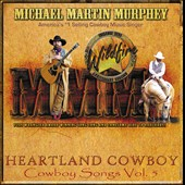 Michael Martin Murphey: Heartland Cowboy: Cowboy Songs, Vol. 5