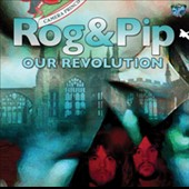 Rog And Pip: Our Revolution