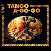 Various Artists: Tango A-Go-Go [Digipak]